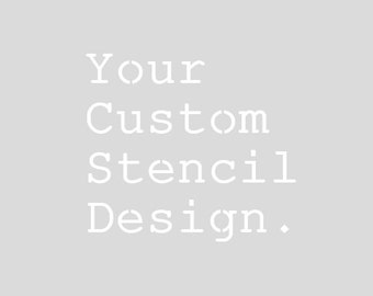 "Custom stencil - max 12"" reusable acetate stencil"