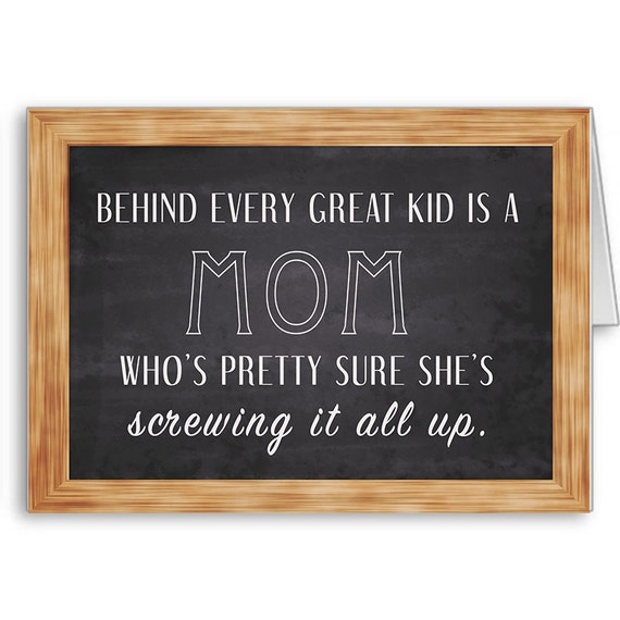 Best Mother's Day Card | Card for Mom | New Mom | Mom Fail | Behind every great kid is a Mom who's pretty sure....Send Positive Thoughts