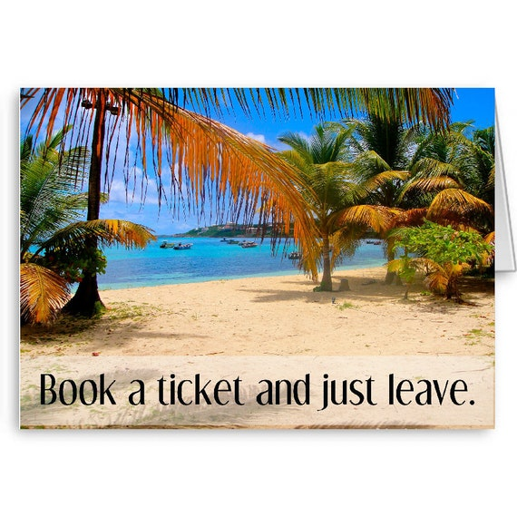 Graduation Card, Honeymoon Card, Vacation Card, Anniversary Card, Retirement, Book a ticket and just leave, Anguilla, Send Positive Thoughts