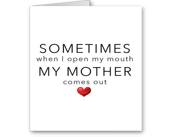 Funny Card for Mom, Mother's Day Card, For Her, Daughter, Sister, Sarcastic, New Mom,Sometimes when I open my mouth..,Send Positive Thoughts