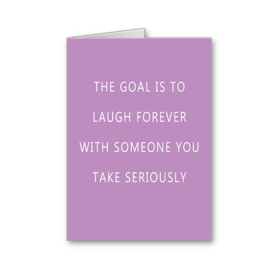 Valentine's Day, Card, Anniversary Card, For Boyfriend, Soulmates,  For Girlfriend, The Goal is To Laugh Forever...., Send Positive Thoughts