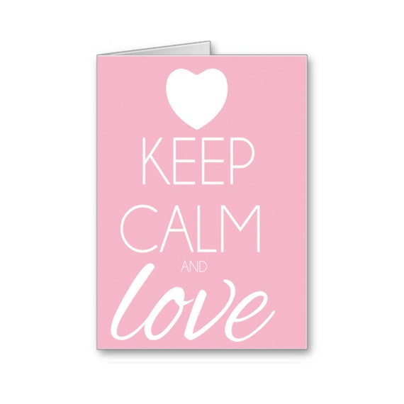 Keep Calm and Love, Love Card, Valentine's Day Card, For Boyfriend, For Girlfriend, Anniversary Card, Wife, Husband, Send Positive Thoughts