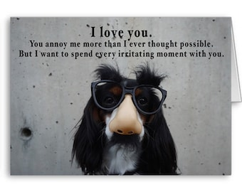 Valentine's Day Card for him, her, Funny Anniversary, Funny Dog Card, Sarcastic Valentine Card, Send Positive Thoughts
