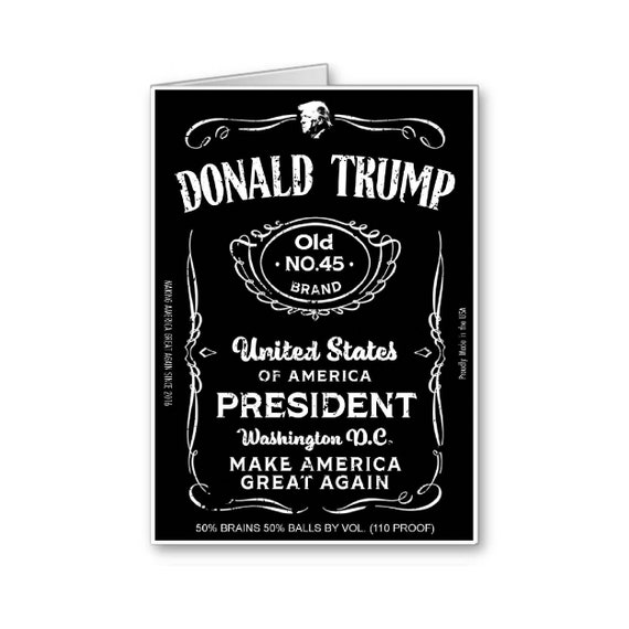 Trump Card,Party Invitation,Trump Jack Daniels label,Birthday Card,Trump Gifts,Republican Card, Politically Incorrect,Send Positive Thoughts