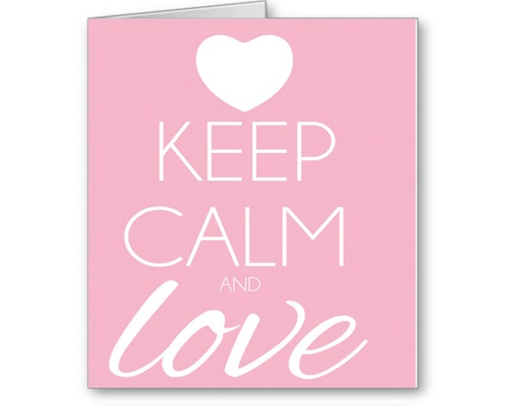 Valentine's Day Card, For Boyfriend, For Girlfriend, Anniversary Card, Wife, Husband, Keep Calm, and Love, Send Positive Thoughts