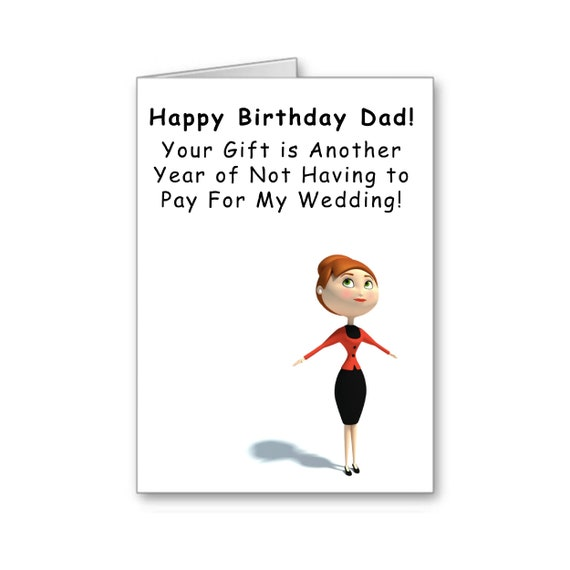 Funny Dad Birthday, From Daughter, Still Single, Protective Dad, Your Gift is Another Year of Not Having To Pay, Send Positive Thoughts