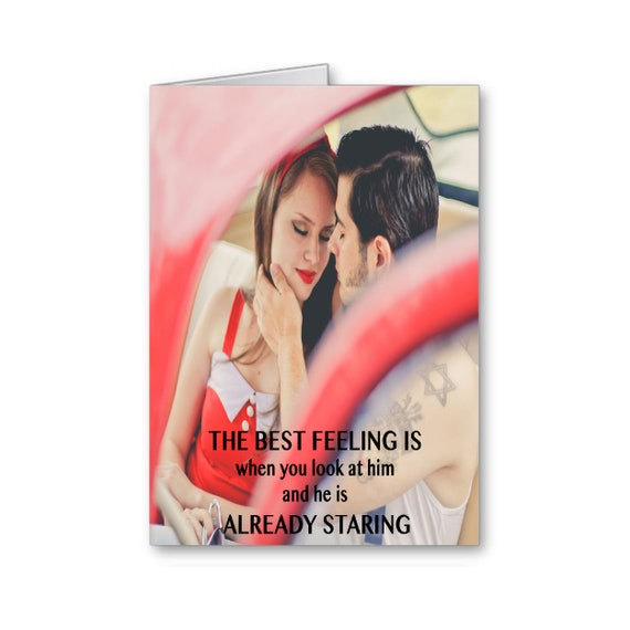 Valentine's Day Card for him, Anniversary Card, 1st Anniversary, The Best Feeling is When you Look at Him....,Send Positive Thoughts