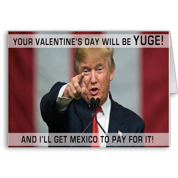 Donald Trump Card Valentine's Day Card | Valentine's Day Gift for him|Politically Incorrect|Trump Gifts |Send Positive Thoughts | Trump 2020