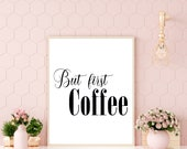 But First Coffee Wall Decor, Printable Coffee Wall Art,Coffee Quote Poster,Coffee House Wall Sign,Kitchen Wall Decor Instant Download