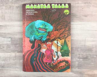 Monster Tales - Vampires, Werewolves & Things - Edited by Roger Elwood, Introduction by Robert Bloch - 1973 - 1st - Rand McNally