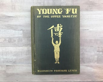 Young Fu - Of The Upper Yangtze - Elizabeth Foreman Lewis - Antique Book - 1932 - John Winston - Antique Illustrations