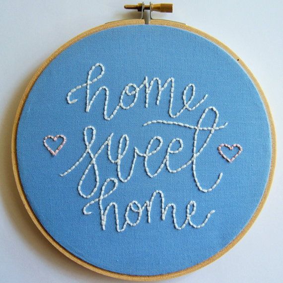 Home Sweet Home Hand Embroidery Embroidery Hoop Embroidery Etsy