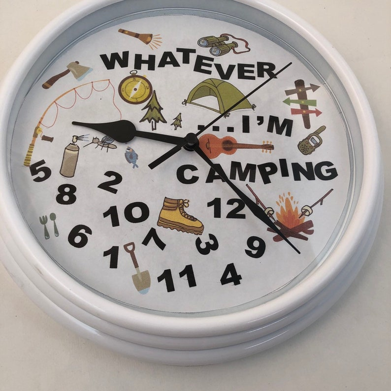 Camping clock Crazy Whatever camping clock. Best camping RV image 0