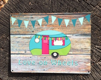 "Camping Women ""Love on Wheels"" Camper 9x12 Reclaimed Metal Sign, Vintage Camper, Glamping Decor"