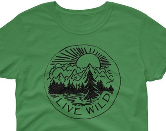 436fe8c9 Live Wild, Nature Shirt, Outdoors Shirt, Hiking Shirt, Camping Shirt, Adventure  Shirt, Women's T-Shirt, Nature Lover Gift, Nature Quote, Tee