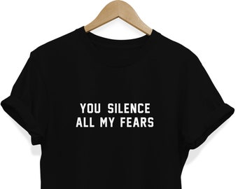 ce5374bc965 You Silence all My Fears Shirt