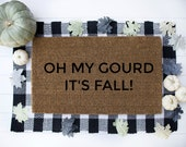 Oh My Gourd,Fall Welcome Mat,Fall Doormat,Funny Fall Doormat,Fall Decor,Fall Front Porch,Halloween Welcome Mat,Halloween Doormat