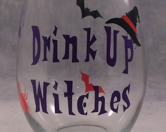 "Halloween Wine Glass - ""Drink Up Witches!"" - Funny Halloween Gift- Wine Halloween Gift - Witch Wine Glass - Witch Gifts - Fall Wine Glass"