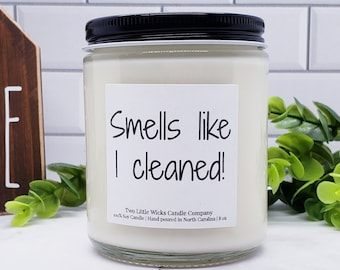 Smells Like I cleaned Scented Soy Candle Clean Candles Scented Soy Candles Home Decor Funny Candle Labels Candle Gifts Funny Candle Gifts