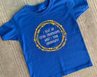 YOUTH - Down Syndrome Awareness Shirts, Unisex Tee, Toddler, Boys and Girls, I Have an Extra Chromosome Royal Blue Tee