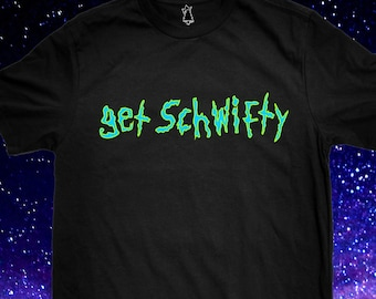 Get Schwifty Rick Sanchez Funny Quote T Shirt