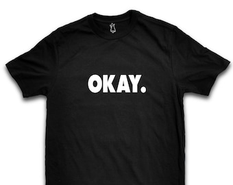 OKAY Funny Gamer Quote T Shirt