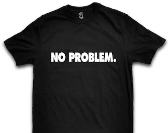 No Problem Gamer Quote T Shirt