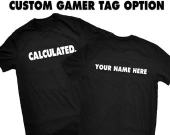 Calculated T Shirt w/ Custom Name on Back