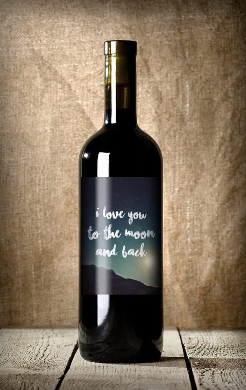 Wine Gift Idea Love You to the Moon and Back Wine Label Anniversary Gift Idea Valentine Gift Idea Couple Gift Idea