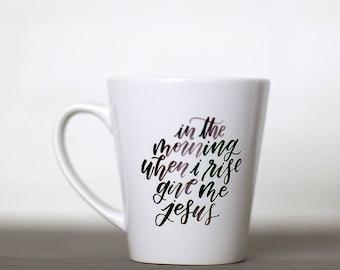 Give Me Jesus || Hand Lettered Coffee Mug