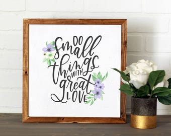 Small Things, Great Love || DWELL Sign