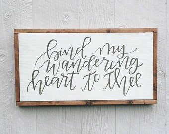 Bind My Wandering Heart to Thee || Come Thou Fount || wood home decor