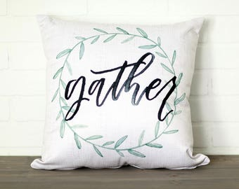 Gather || Handlettered Pillow