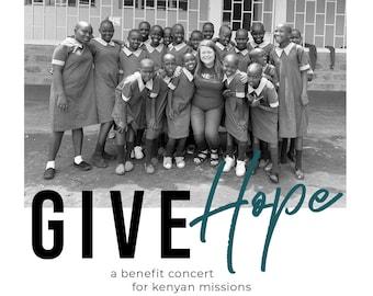 GIVE HOPE || A Benefit Concert for Kenyan Missions