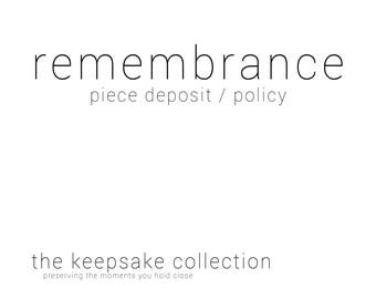REMEMBRANCE || The Keepsake Collection || Deposit & Policy