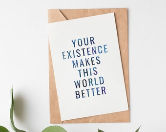 Encouragement Greeting Card || Your Existence