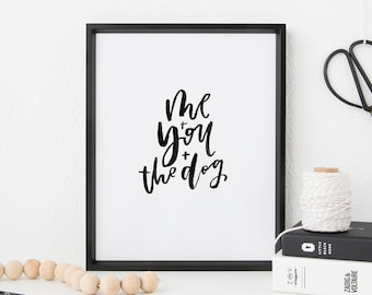 Hand Lettered Print   Me, You, The Dog