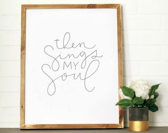 Then Sings My Soul || DWELL Sign