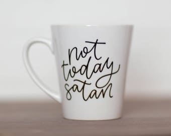 Not Today || Hand Lettered Coffee Mug