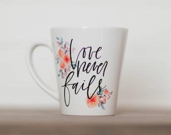 Love Never Fails || Hand Lettered Coffee Mug