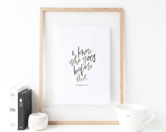 Hand Lettered Print | Who Goes Before Me