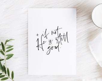 Encouragement Greeting Card || He is Still Good