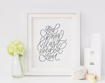 My Heart Needed You || Hand lettered print