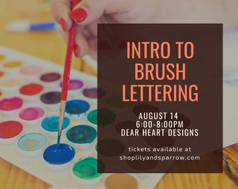 Intro to BRUSH LETTERING    August 14    Dear Heart Design