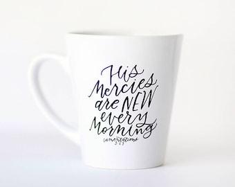 Mercies are New || Hand Lettered Coffee Mug