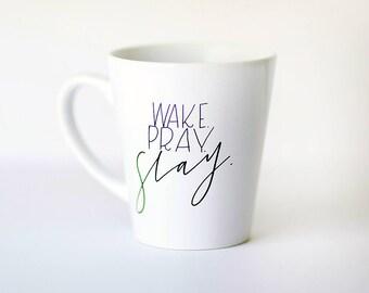 Wake. Pray. Slay. || Hand Lettered Coffee Mug