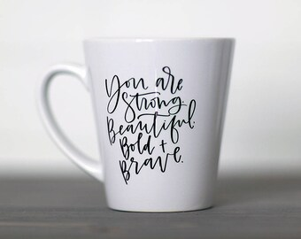 You are Strong || Hand Lettered Coffee Mug