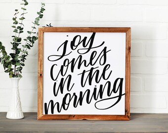 Joy Comes in The Morning || DWELL Sign