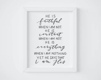 He is Faithful || Hand lettered print