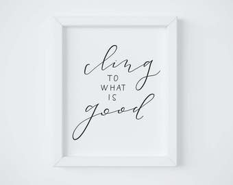 Cling to What is Good || Hand lettered print